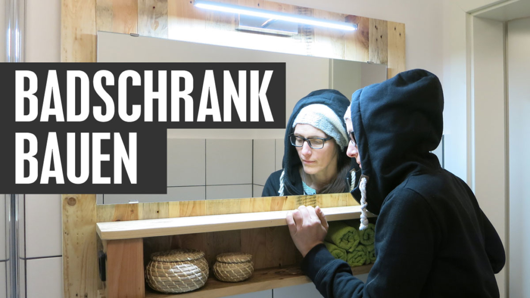 Badschrank selber bauen - Kellerherz DIY